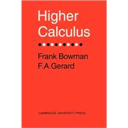 Higher Calculus by Frank Bowman , F. A. Gerard, 9780521093354