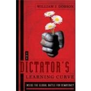 The Dictator's Learning Curve by DOBSON, WILLIAM J., 9780385533355