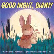 Good Night, Bunny by Thompson, Lauren; Yue, Stephanie, 9780545603355