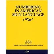 Numbering in American Sign Language by Cartwright, Brenda E.; Bahleda, Suellen J., 9780916883355