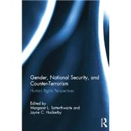 Gender, National Security, and Counter-Terrorism: Human rights perspectives by Satterthwaite; Margaret L., 9781138843356