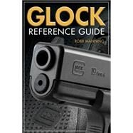 Glock Reference Guide by Manning, Robb, 9781440243356