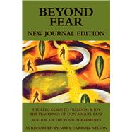 Beyond Fear by Nelson, Mary Carroll; Ruiz, Don Miguel, 9781571783356