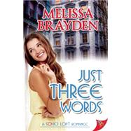 Just Three Words by Brayden, Melissa, 9781626393356