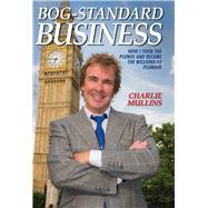 Bog-standard Business by Mullins, Charlie, 9781784183356