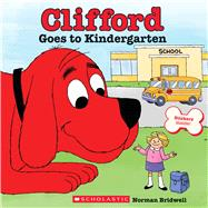 Clifford Goes to Kindergarten by Bridwell, Norman, 9780545823357