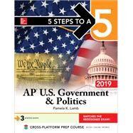 5 Steps to a 5: AP U.S. Government & Politics 2019 by Lamb, Pamela, 9781260123357