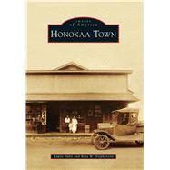 Honokaa Town by Ruby, Laura; Stephenson, Ross W., 9781467133357