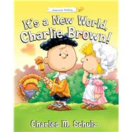 It's a New World, Charlie Brown! by Schulz, Charles M. (CRT); Brannon, Tom, 9781621573357