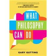 What Philosophy Can Do by Gutting, Gary, 9780393353358
