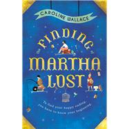 The Finding of Martha Lost by Wallace, Caroline, 9780857523358