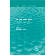 All the Best, Neill (Routledge Revivals): Letters from Summerhill by Croall; Jonathan, 9781138813359