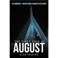The First Days of August: Ad Hominem: Never Judge a Man by His Cover by Froning, Alan, 9781480813359