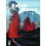 When the Earth Moves : Earthquakes and Volcanoes by Ferrett, Russell, 9781921073359