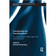 Transforming the Transformation?: The East European Radical Right in the Political Process by Minkenberg; Michael, 9780415793360