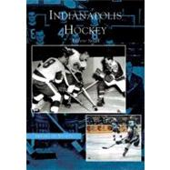 Indianapolis Hockey by Smith, Andrew, 9780738533360