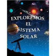 Exploremos el Sistema Solar / Exploring the Solar System by Tourville, Amanda Doering, 9781627173360