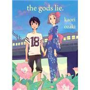 The Gods Lie by Ozaki, Kaori; Tanaka, Melissa, 9781942993360