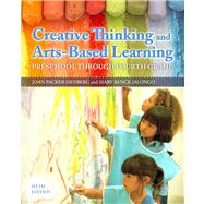 Creative Thinking and Arts-Based Learning Preschool Through Fourth Grade by Isenberg, Joan Packer; Jalongo, Mary Renck, 9780132853361