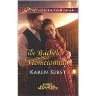 The Bachelor's Homecoming by Kirst, Karen, 9780373283361