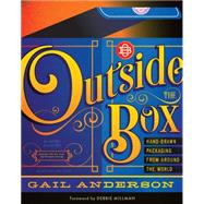 Outside the Box: Hand-drawn Packaging from Around the World by Anderson, Gail; Millman, Debbie, 9781616893361