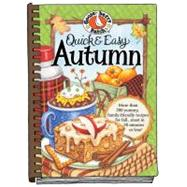 Quick & Easy Autumn Recipes: More Than 200 Yummy, Family-Friendly Recipes for Fall...Most in 30 Minutes or Less by Gooseberry Patch, 9781936283361