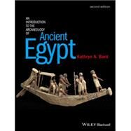 An Introduction to the Archaeology of Ancient Egypt by Bard, Kathryn A., 9780470673362