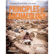 Principles of Archaeology by Price, T. Douglas; Knudson, Kelly, 9780500293362