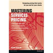 Mastering Services Pricing Designing pricing that works for you and for your clients by Doolan, Kevin, 9781292063362