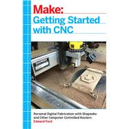 Getting Started With Cnc by Ford, Edward, 9781457183362