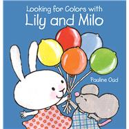 Looking for Colors With Lily and Milo by Oud, Pauline, 9781605373362