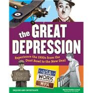 The Great Depression Experience the 1930s From the Dust Bowl to the New Deal by Amidon Lusted, Marcia; Casteel, Tom, 9781619303362