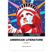 American Literature, Volume II by Cain, William E.; McDermott, Alice; Newman, Lance E; Wyss, Hilary E., 9780134053363