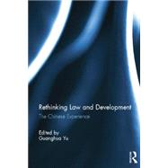 Rethinking Law and Development: The Chinese experience by Yu; Guanghua, 9781138843363