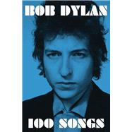 100 Songs by Dylan, Bob, 9781501173363