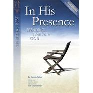 In His Presence by Fisher, H. Dennis, 9781627073363