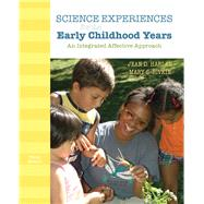 Science Experiences for the  Early Childhood Years An Integrated Affective Approach by Harlan, Jean D.; Rivkin, Mary S., 9780132373364