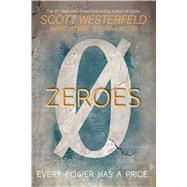 Zeroes by Westerfeld, Scott; Lanagan, Margo; Biancotti, Deborah, 9781481443364