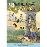 Nate the Great, Where Are You? by SHARMAT, MARJORIE WEINMANSHARMAT, MITCHELL, 9780385743365