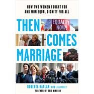 Then Comes Marriage by Kaplan, Roberta; Windsor, Edie; Dickey, Lisa (CON), 9780393353365