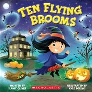 Ten Flying Brooms by Oliver, Ilanit; Poling, Kyle, 9780545813365
