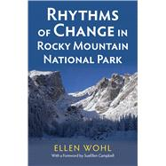 Rhythms of Change in Rocky Mountain National Park by Wohl, Ellen, 9780700623365