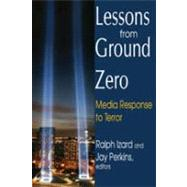 Lessons from Ground Zero: Media Response to Terror by Perkins,Jay, 9781412813365
