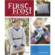 First Frost: Cozy Folk Knitting by Guy, Lucinda, 9781620333365