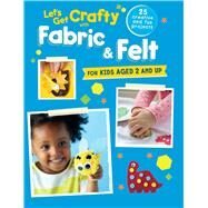 Let's Get Crafty With Fabric & Felt by Cico Kidz, 9781782493365