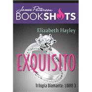 Exquisita/ Equisite by Hayley, Elizabeth; Patterson, James, 9786075273365