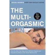 The Multi-Orgasmic Man: Sexual Secrets Every Man Should Know by Chia, Mantak, 9780062513366