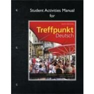 Student Activities Manual for Treffpunkt Deutsch Grundstufe by Gonglewski, Margaret T.; Moser, Beverly T.; Partsch, Cornelius, 9780205783366