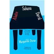 Abahn Sabana David by Duras, Marguerite; Ali, Kazim, 9781940953366