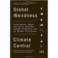 Global Weirdness by CLIMATE CENTRAL, 9780307743367